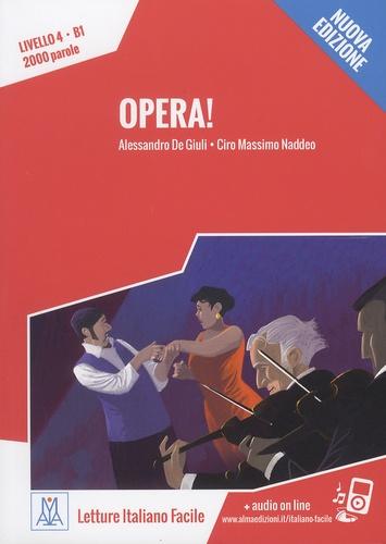 Alessandro De Giuli et Ciro Massimo Naddeo - Opera ! - Livello 4, B1, 2000 parole.