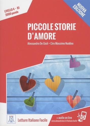 Alessandro De Giuli et Ciro Massimo Naddeo - Piccole storie d'amore - Livello 4, B1, 2000 parole.