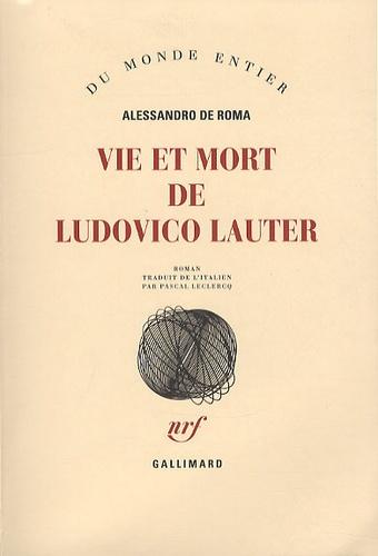 Vie et mort de Ludovico Lauter