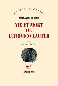 Alessandro De Roma - Vie et mort de Ludovico Lauter.