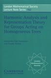 Alessandro Figa-Talamanca et Claudio Nebbia - Harmonic Analysis and Representation Theory for Groups Acting on Homogenous Trees.