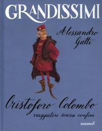 Alessandro Gatti et Matteo Piana - Cristoforo Colombo, viaggiatore senza confini.