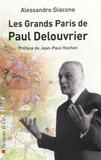 Alessandro Giacone - Le grand Paris de Paul Delouvrier.