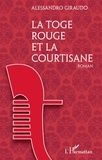 Alessandro Giraudo - La toge rouge et la courtisane.