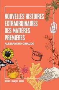 Alessandro Giraudo - Nouvelles histoires extraordinaires des matières premières.