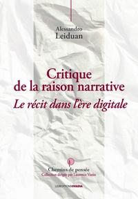Alessandro Leiduan - Critique de la raison narrative - Le récit dans l'ère digitale.