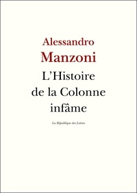 Alessandro Manzoni - L'Histoire de la colonne infâme.