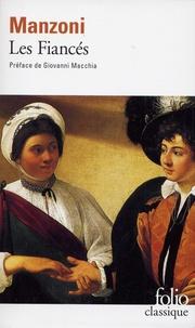 Alessandro Manzoni - Les fiancés - Histoire milanaise du XVIIème siècle.