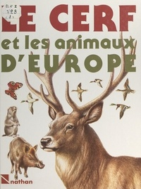 Alessandro Minelli et Maria Pia Minelli - Le cerf et les animaux d'Europe.