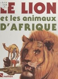 Alessandro Minelli et Maria Pia Minelli - Le lion et les animaux d'Afrique.