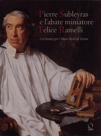 Alessandro Morandotti et Gelsomina Spione - Pierre Subleyras e l'abate miniatore Felice Ramelli - Un ritratto per i Musei Reali di Torino.
