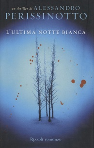 Alessandro Perissinotto - L'ultime notte bianca.