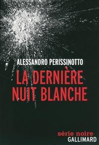 Alessandro Perissinotto - La dernière nuit blanche.