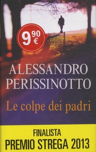 Alessandro Perissinotto - Le colpe dei padri.