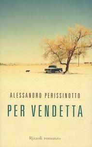 Alessandro Perissinotto - Per vendetta.