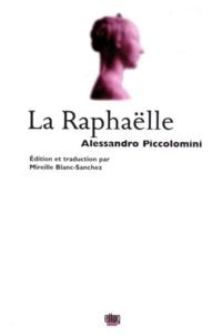 Alessandro Piccolomini - La Raphaëlle.