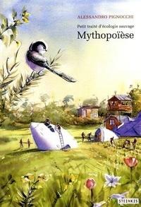 Alessandro Pignocchi - Petit traité d'écologie sauvage Tome 3 : Mythopoïèse.