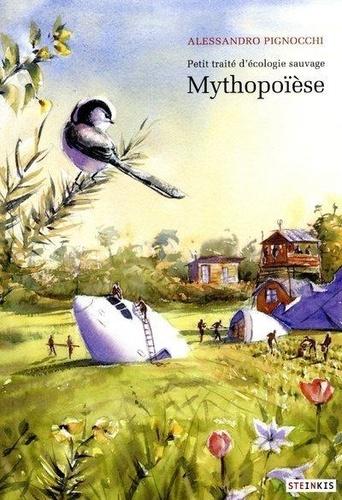 Petit traité d'écologie sauvage Tome 3 Mythopoïèse