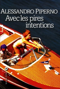 Alessandro Piperno - Avec les pires intentions.