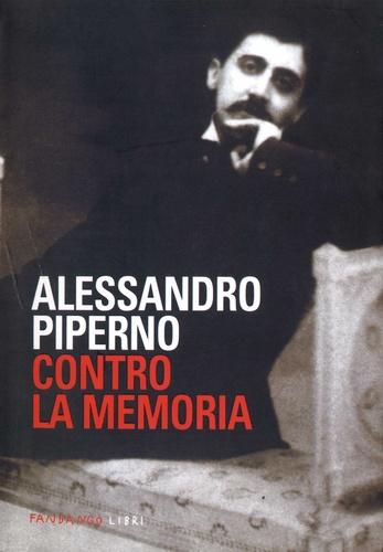 Alessandro Piperno - Contro la memoria.