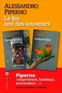 Alessandro Piperno - Le feu ami des souvenirs - Persécution suivi d'Inséparables.