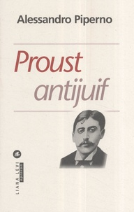 Alessandro Piperno - Proust antijuif.