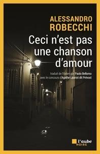 Alessandro Robecchi - Ceci n'est pas une chanson d'amour.