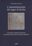 Alessandro Silvestri - L'amministrazione del regno di Sicilia.
