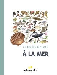 Alessandro Staehli et Aino Adriaens - Le guide nature à la mer.