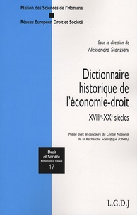 Alessandro Stanziani - Dictionnaire historique de l'économie-droit - XVIIIe-XXe siècles.