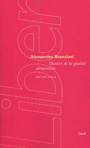 Alessandro Stanziani - Histoire de la qualité alimentaire - (XIXe-XXe siècles).