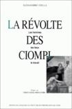 Alessandro Stella - La révolte des Ciompi - Les hommes, les lieux, le travail.