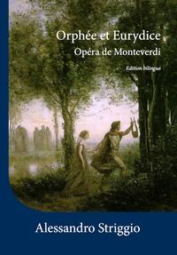 Alessandro Striggio - Orphée et Eurydice : opéra de Monteverdi.