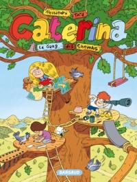 Alessandro Tota - Caterina Tome 1 : Le Gang des chevelus.