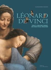 Léonard de Vinci- Tout l'oeuvre peint, un nouveau regard - Alessandro Vezzosi pdf epub