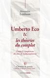 Alessandron Leiduan - Umberto Eco et les théories du complot - Contre le complotisme - Au-delà de l'anticomplotisme.