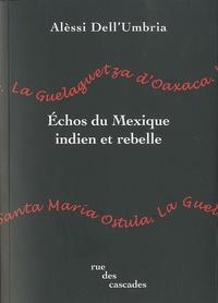 Alèssi Dell'Umbria - Echos du Mexique indien et rebelle.