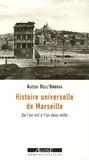 Alèssi Dell'Umbria - Histoire universelle de Marseille - De l'an mil à l'an deux mille.