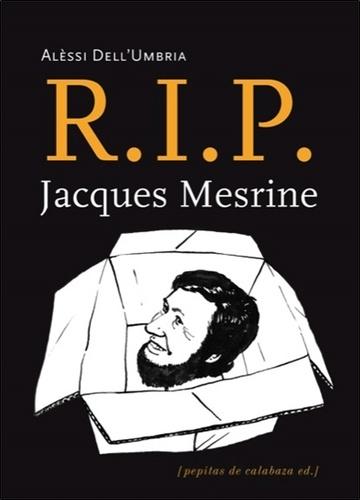 Alèssi Dell'Umbria - R.I.P. Jacques Mesrine.