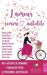 Alessia d'Alba et Emily Blaine - L'amour comme antidote - Nos autrices de romance se mobilisent pour le personnel hospitalier.