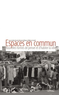 Alessia De Biase et Monica Coralli - Espaces en commun - Nouvelles formes de penser et d'habiter la ville.