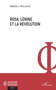 Alessia J Magliacane - Rosa, Lénine et la révolution.