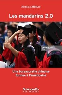 Alessia Lo Porto-Lefébure - Les mandarins 2.0 - Une bureaucratie chinoise formée à l'américaine.