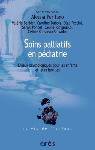 Alessia Perifano - Soins palliatifs en pédiatrie - Enjeux psychologiques pour les enfants et leurs familles.