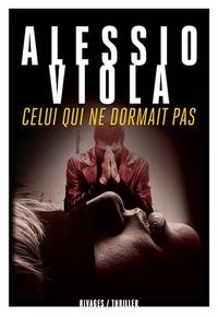 Alessio Viola - Celui qui ne dormait pas.