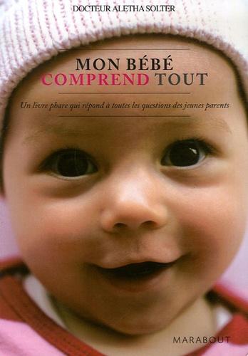 Aletha Solter - Mon bébé comprend tout.