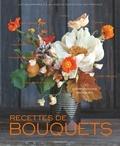 Alethea Harampolis et Jill Rizzo - Recettes de bouquets - 100 compositions magiques.