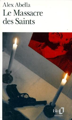 Alex Abella - Le massacre des saints.