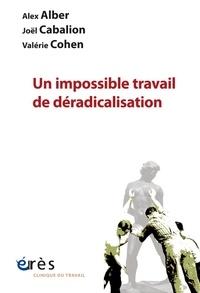 Alex Albert et Joël Cabalion - Un impossible travail de déradicalisation.