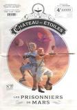 Alex Alice - Le château des étoiles Tome 10 : Les prisonniers de Mars.